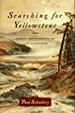 Searching for Yellowstone, Paul D. Schullery, 0395841747