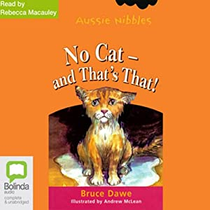 No Cat – and That's That!: Aussie Nibbles Audiobook