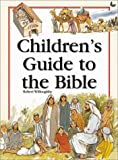 Children's Guide to the Bible, Robert Willoughby, 0310218470