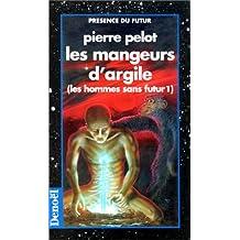 HOMMES SANS FUTUR T01: LES MANGEURS D'ARGILE