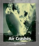 Air Crashes, Elaine Landau, 0531203468