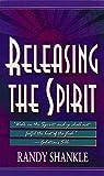 Releasing the Spirit, Randy Shankle, 0883684616