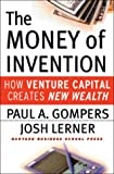 The Money of Invention: How Venture Capital Creates New Wealth