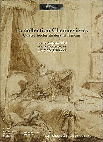 Livres audio gratuits au Royaume-Uni La collection Chennevières : Quatre siècles de dessins français PDF iBook by Louis-Antoine Prat,Laurence Lhinares
