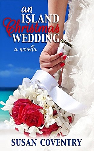 An Island Christmas Wedding: A Novella