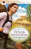 TEXAS WILDFLOWERS (Romancing America)
