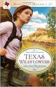 TEXAS WILDFLOWERS (Romancing America): Anita Higman: 9781616265953