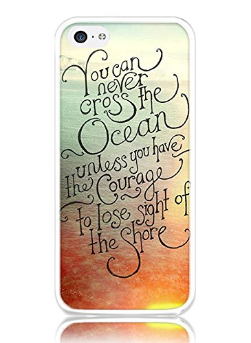 iPhone 5 Hard Shell Case Ultra Slim Thin You Can Never Cross the Ocean unless You Have the Courage to Lose Sight of the Shore