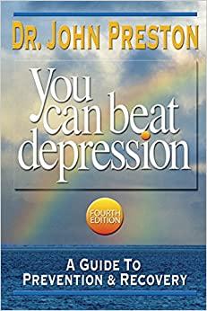 You Can Beat Depression: A Guide To Prevention & Recovery, Fourth Edition