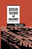 Biosolids Treatment and Management: Processes for Beneficial Use (Environmental Science & Pollution Book 18)