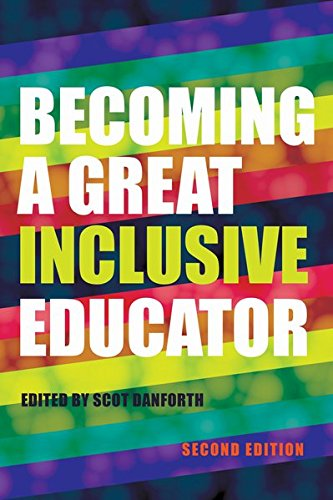 Becoming a Great Inclusive Educator - Second edition (Disability Studies in Education)