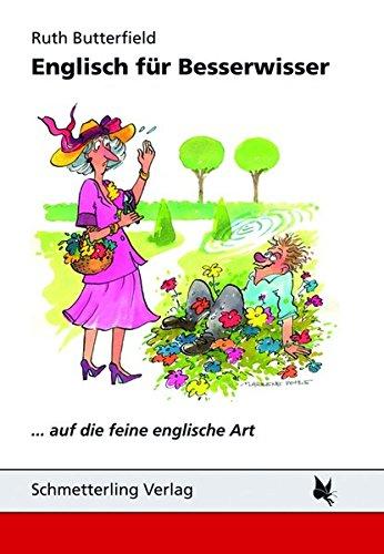 Englisch für Besserwisser: ... auf die feine englische Art