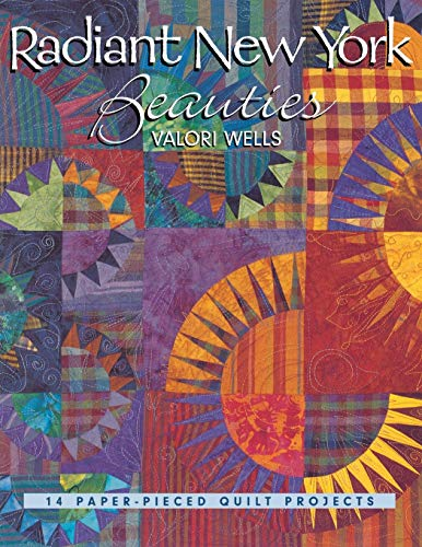 (Radiant New York Beauties. 14 Paper-Pieced Quilt Projects)