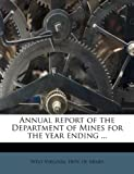 Annual Report of the Department of Mines for the Year Ending, , 1174577487