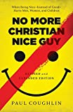No More Christian Nice Guy: When Being