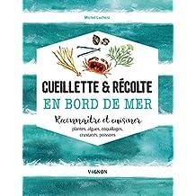 Cueillette & récolte en bord de mer (Loisirs) (French Edition)