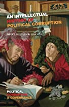An Intellectual History of Political Corruption (Political Corruption and Governance)