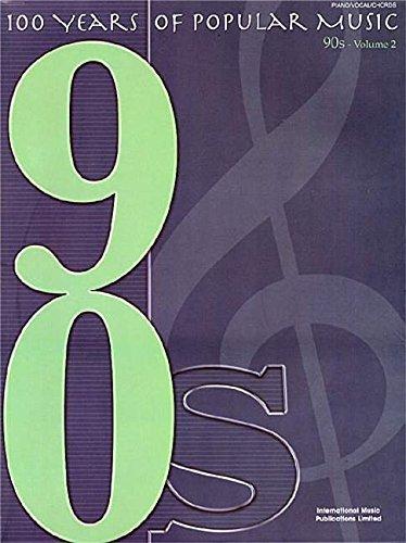 100 Years of Popular Music1990s Volume 2 (Piano/ Vocal/ Guitar) (Years of Pop Music)
