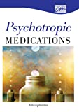 Psychotropic Medications : Schizophrenia, Classroom Productions, 1564378462