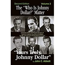 """The """"Who Is Johnny Dollar?"""" Matter Volume 2 (2nd Edition)"""