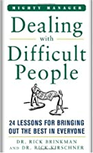 Dealing With Difficult People: 24 Lessons for Bring Out the Best In Everyone (Mighty Managers Series)