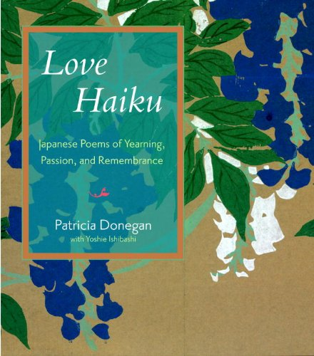 Love Haiku: Japanese Poems of Yearning, Passion, and Remembrance pdf epub