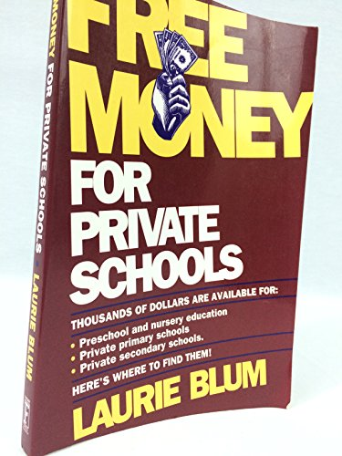 FREE MONEY FOR PRIVATE SCHOOLS (Free Money for Child Care Series)