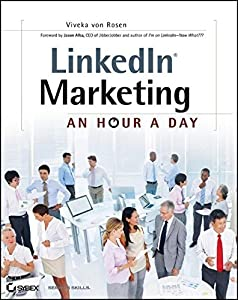 LinkedIn Marketing: An Hour a Day by Viveka von Rosen (2012-09-25)