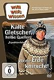 Willi will's wissen - Kalte Gletscher, heiße Quellen! / Wo die Erde knirscht!