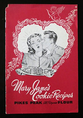 Mary Jane's Cookie Recipes Pikes Peak All Purpose Flour