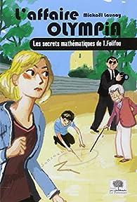 L'affaire Olympia - Les secrets mathématiques de T. Folifou par Mickaël Launay