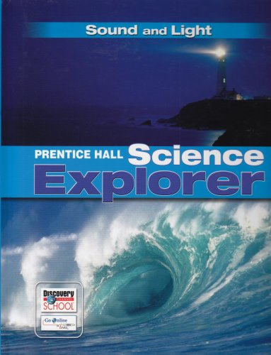 SCIENCE EXPLORER SOUND AND LIGHT STUDENT EDITION 2007