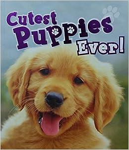 cutest puppies ever 9781682970690 amazon com books