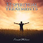 32 Spiritual Treatments | Ernest Holmes
