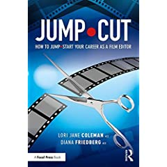 JUMP•CUT: How to Jump•Start Your Career as a Film Editor from Focal Press