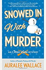 Snowed In with Murder: An Otter Lake Mystery Mass Market Paperback