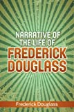 Narrative of the Life of Frederick Douglass, Frederick Douglass, 1936041502