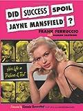 Did Success Spoil Jayne Mansfield?, Frank Ferruccio and Damien Santroni, 1432761234