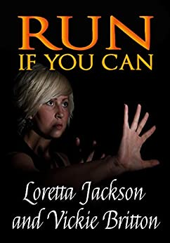 Run if You Can by [Loretta Jackson, Vickie Britton]