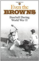 Even the Browns: Baseball During World War II (Dover Baseball)