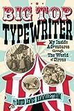 Big Top Typewriter: My Inside Adventures through
