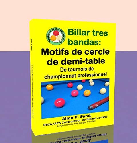 Billar tres bandas - Motifs de cercle de demi-table: De tournois de championnat professionnel por Allan Sand
