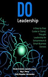 Do Leadership: A Step by Step Guide to