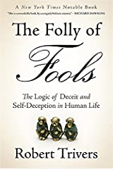 The Folly of Fools: The Logic of Deceit and Self-Deception in Human Life Paperback