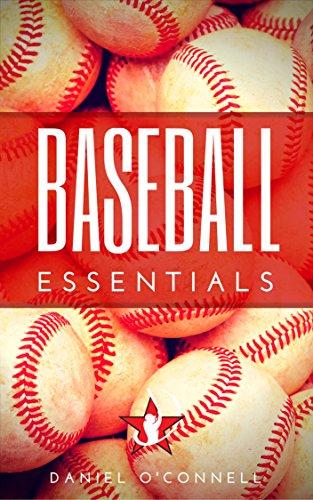 Baseball Essentials: 200+ Tips to Play Smart Baseball