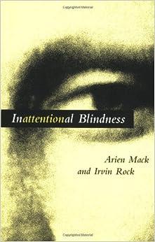 Amazon.com: Inattentional Blindness (9780262632034): Arien Mack ...