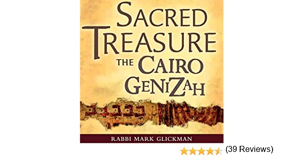 Sacred Treasure  The Cairo Genizah The Amazing Discoveries of Forgotten Jewish History in an Egyptian Synagogue Attic