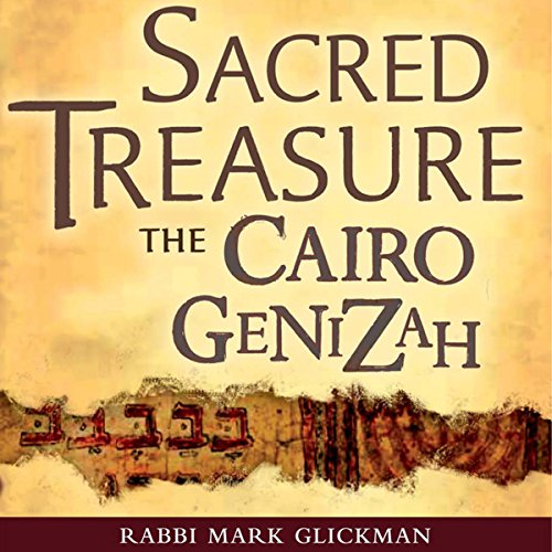 Sacred Treasure - The Cairo Genizah: The Amazing Discoveries of Forgotten Jewish History in an Egyptian Synagogue Attic by Rumsey-Natapov Productions, LLC