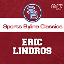 Sports Byline: Eric Lindros Speech by Ron Barr Narrated by Ron Barr
