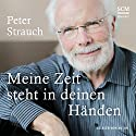 Meine Zeit steht in deinen Händen Hörbuch von Peter Strauch Gesprochen von: Peter Strauch